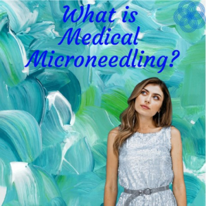 what is medical microneedling?